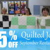 Use code HOLIDAY15 to get 15% off your next longarm rental at Quilted Joy when you book before Sept. 30! - QuiltedJoy.com