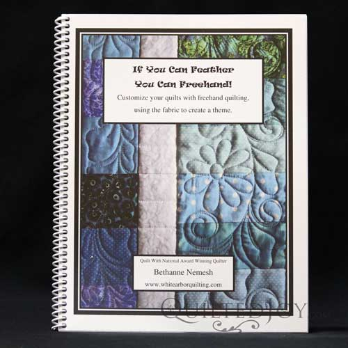 If You Can Feather You Can Freehand by Bethanne Nemesh. Available at QuiltedJoy.com