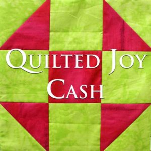 Quilted Joy Cash is a loyalty program from QuiltedJoy.com