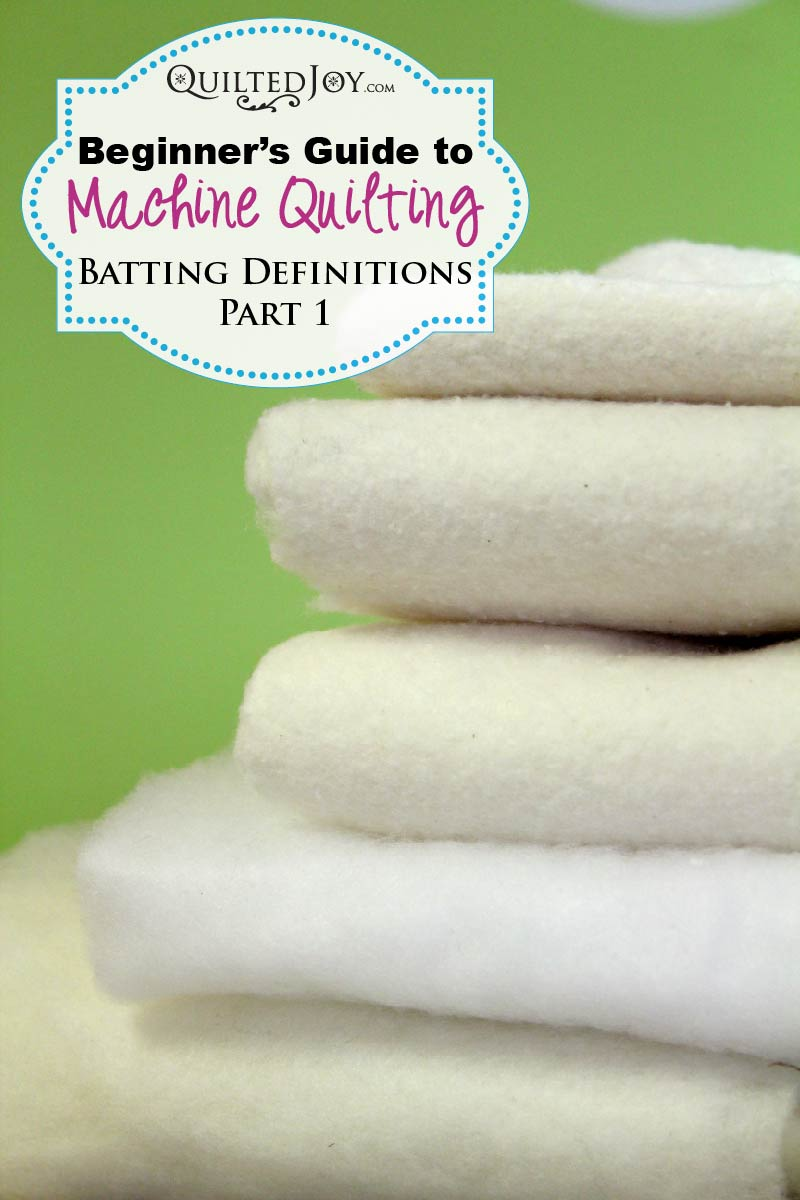 Beginner's Guide to Machine Quilting: Batting Definitions Part 1