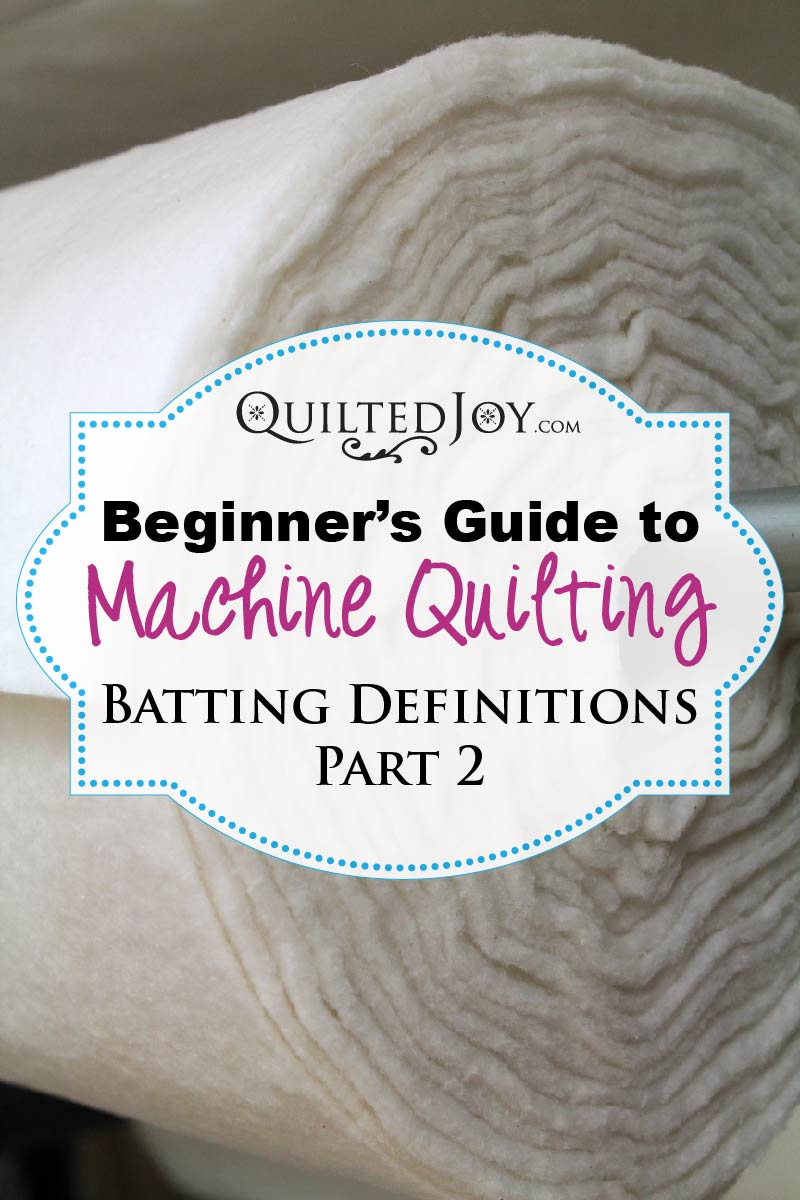 Beginner\'s Guide to Machine Quilting: Batting Definitions Part 2 |