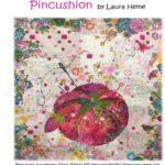 Pincushion Fabric Collage Quilt Pattern by Laura Heine