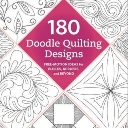 180 Doodle Quilting Designs by Karen M. Burns. Available at Quilted Joy.com.
