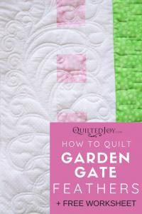 How to Quilt Garden Gate Feathers + Free Worksheet