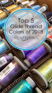 "Discover the ""Top 5 Glide Thread Colors of 2018 from Quilted Joy"""