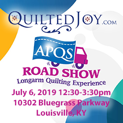 QuiltedJoy.com APQS Road Show Longarm Quilting Experience July 6, 2019 12:30-3:30pm 10302 Bluegrass Parkway Louisville, KY
