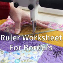 Ruler Worksheet for Borders - Quilted Joy