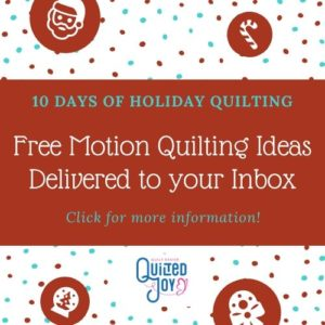 10 Days of Holiday Quilting - Free Motion Quilting Ideas Delivered to Your Inbox - Click for more information - Quilted Joy