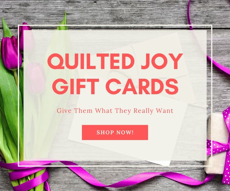 """Quilted Joy Gift Cards Give Them What They Really Want Shop Now!"""