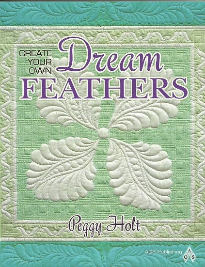 Create Your Own Dream Feathers By Peggy Holt