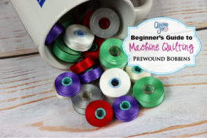 Beginner's Guide to Machine Quilting - Prewound Bobbins