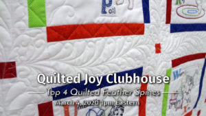 Quilted Joy Clubhouse - Top 4 Quilted Feather Spines - March 4, 2020 1pm Eastern