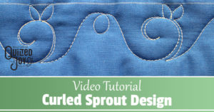 Video tutorial - Curled Sprout Design